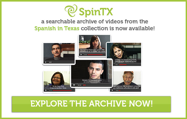 SpinTX: a searchable archive of videos from the Spanish in Texas collection is now available. Explore the archive now!